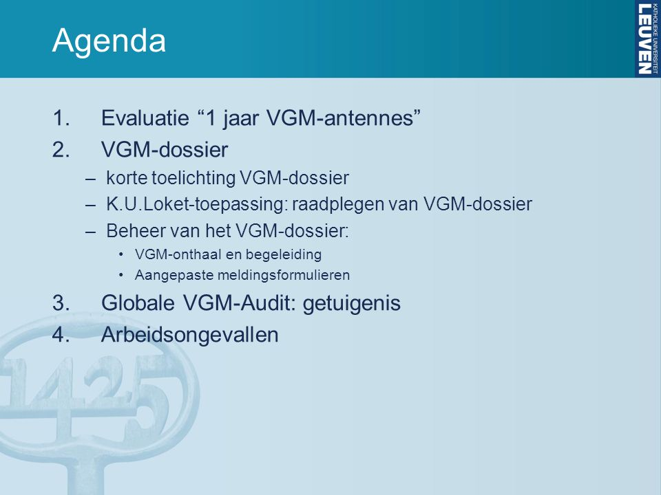 Agenda 1. Evaluatie 1 jaar VGM-antennes 2.