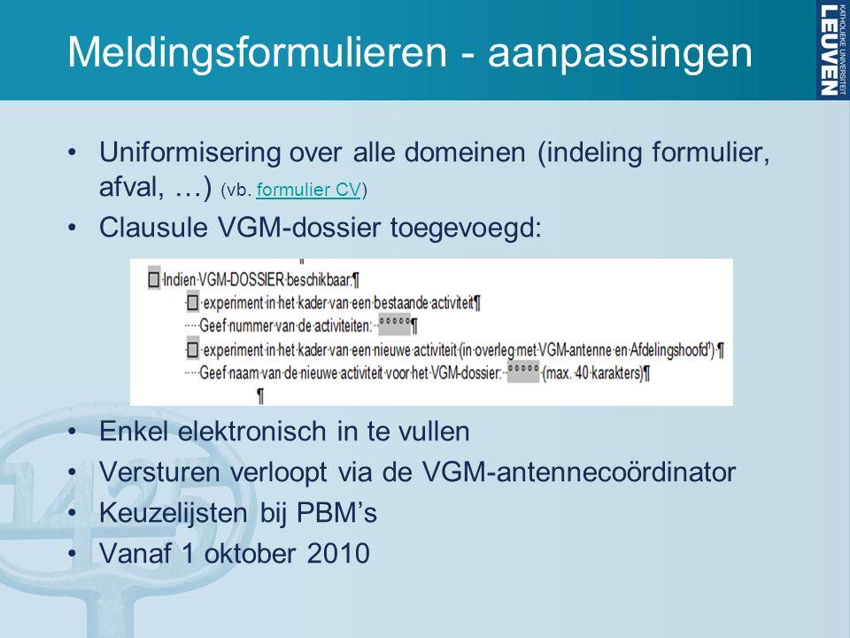 Meldingsformulieren - aanpassingen Uniformisering over alle domeinen (indeling formulier, afval, …) (vb. formulier CV)formulier CV Clausule VGM-dossie