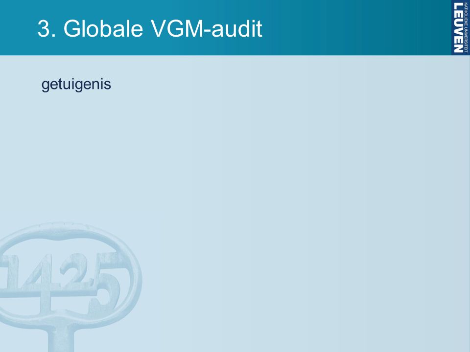 3. Globale VGM-audit getuigenis