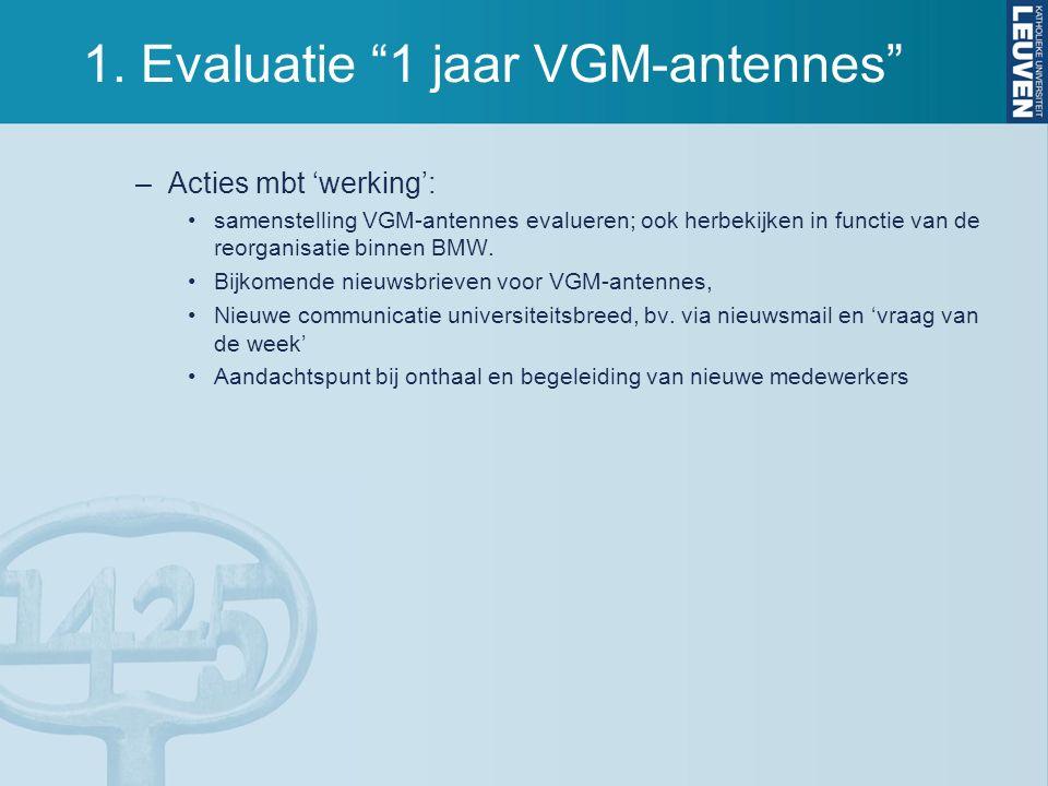 """1. Evaluatie """"1 jaar VGM-antennes"""" –Acties mbt 'werking': samenstelling VGM-antennes evalueren; ook herbekijken in functie van de reorganisatie binnen"""