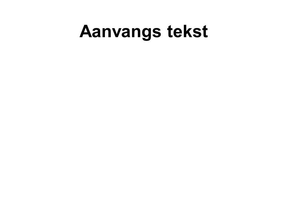 Aanvangs tekst