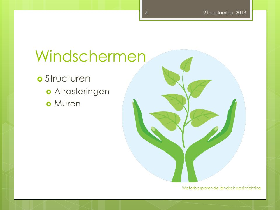 Windschermen  Structuren  Afrasteringen  Muren 21 september 2013 4 Waterbesparende landschapsinrichting