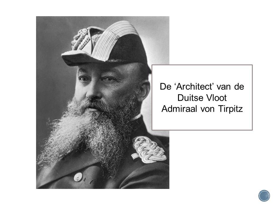 De 'Architect' van de Duitse Vloot Admiraal von Tirpitz