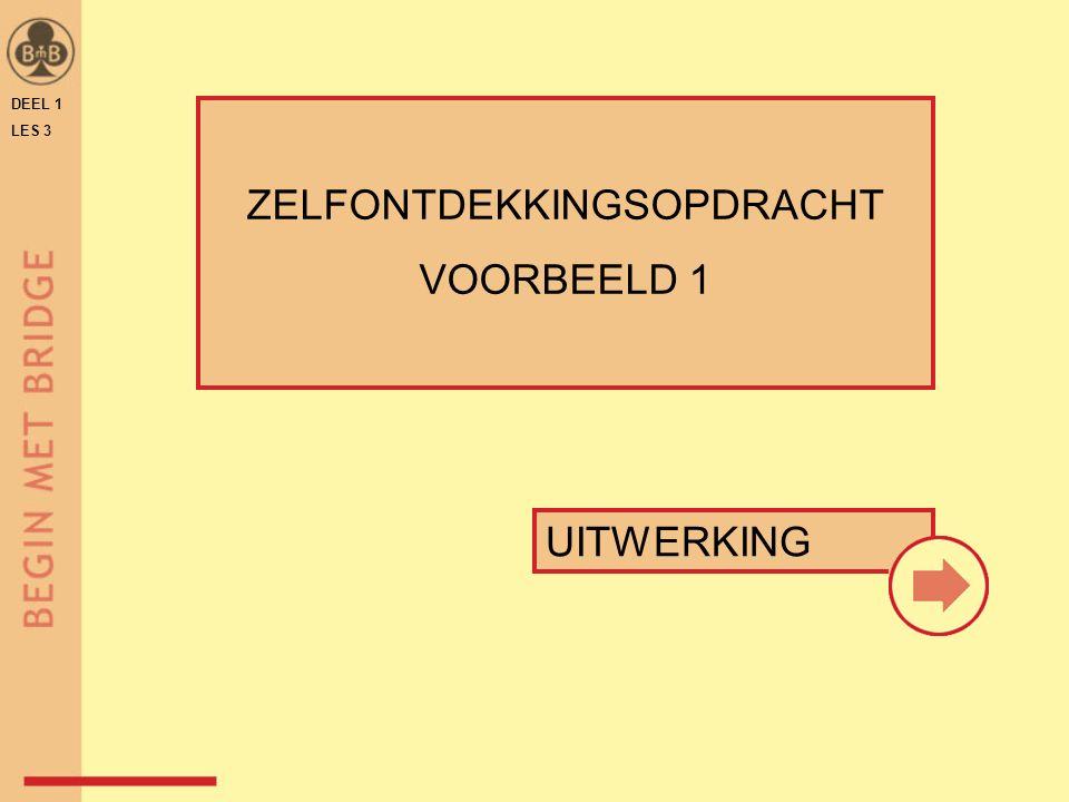 ZELFONTDEKKINGSOPDRACHT VOORBEELD 1 UITWERKING DEEL 1 LES 3