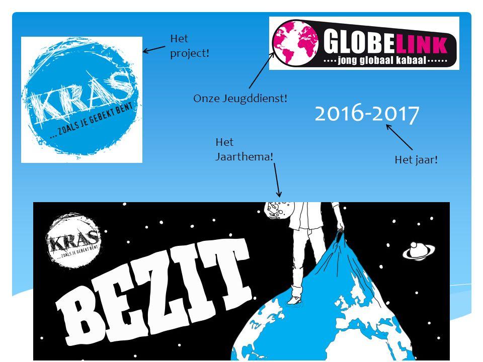 2016-2017 Het project! Onze Jeugddienst! Het Jaarthema! Het jaar!