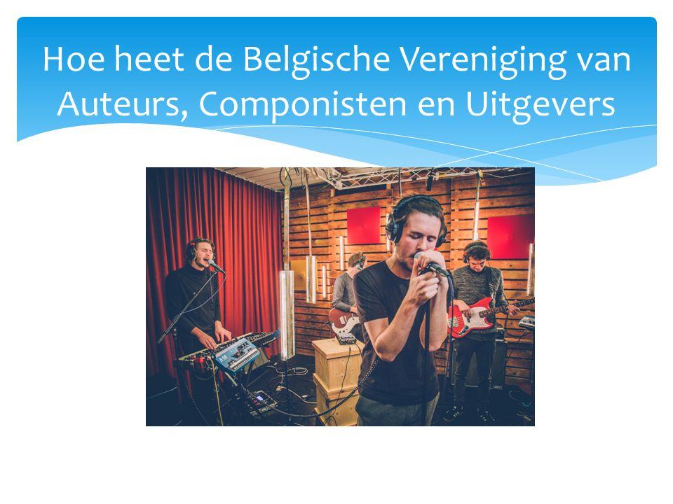 Hoe heet de Belgische Vereniging van Auteurs, Componisten en Uitgevers