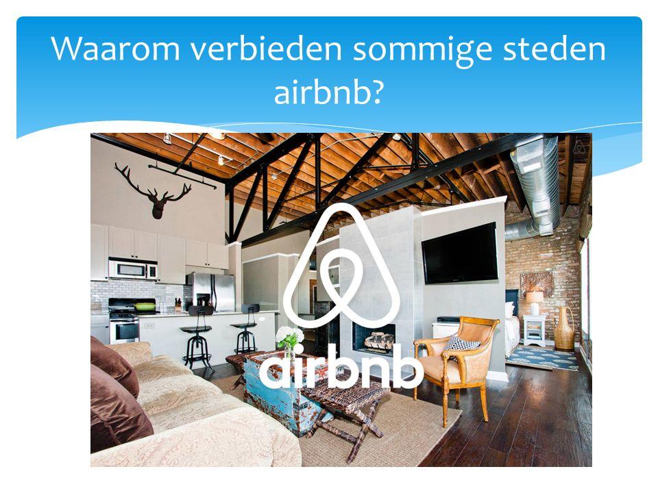 Waarom verbieden sommige steden airbnb