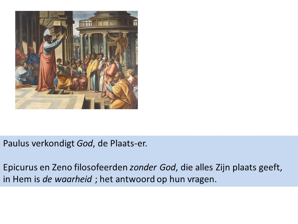 Paulus verkondigt God, de Plaats-er.