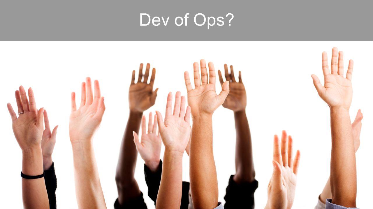 Dev of Ops