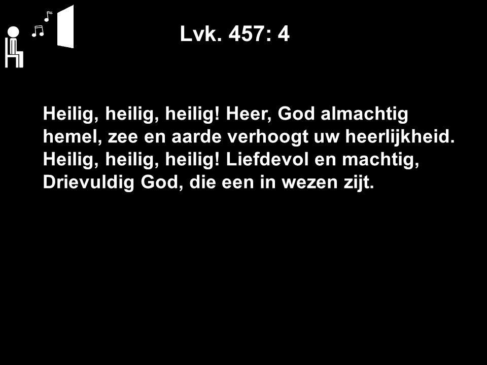 Lvk. 457: 4 Heilig, heilig, heilig.
