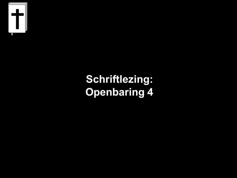 Schriftlezing: Openbaring 4