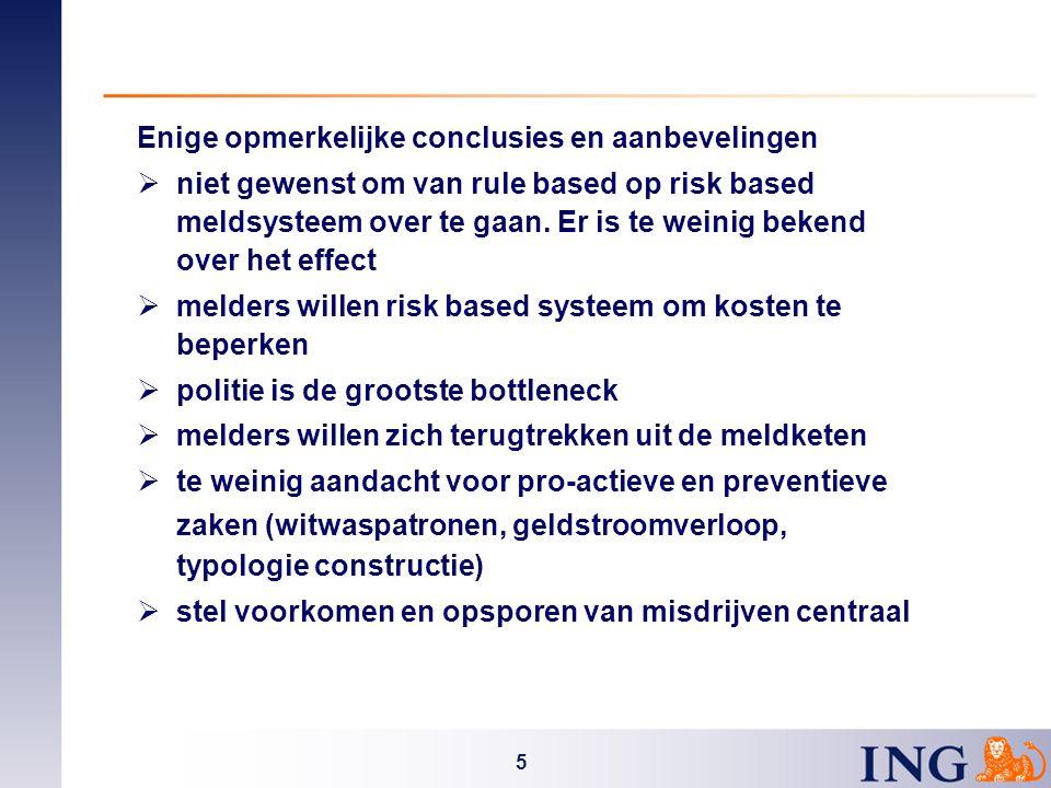 5 Enige opmerkelijke conclusies en aanbevelingen  niet gewenst om van rule based op risk based meldsysteem over te gaan.