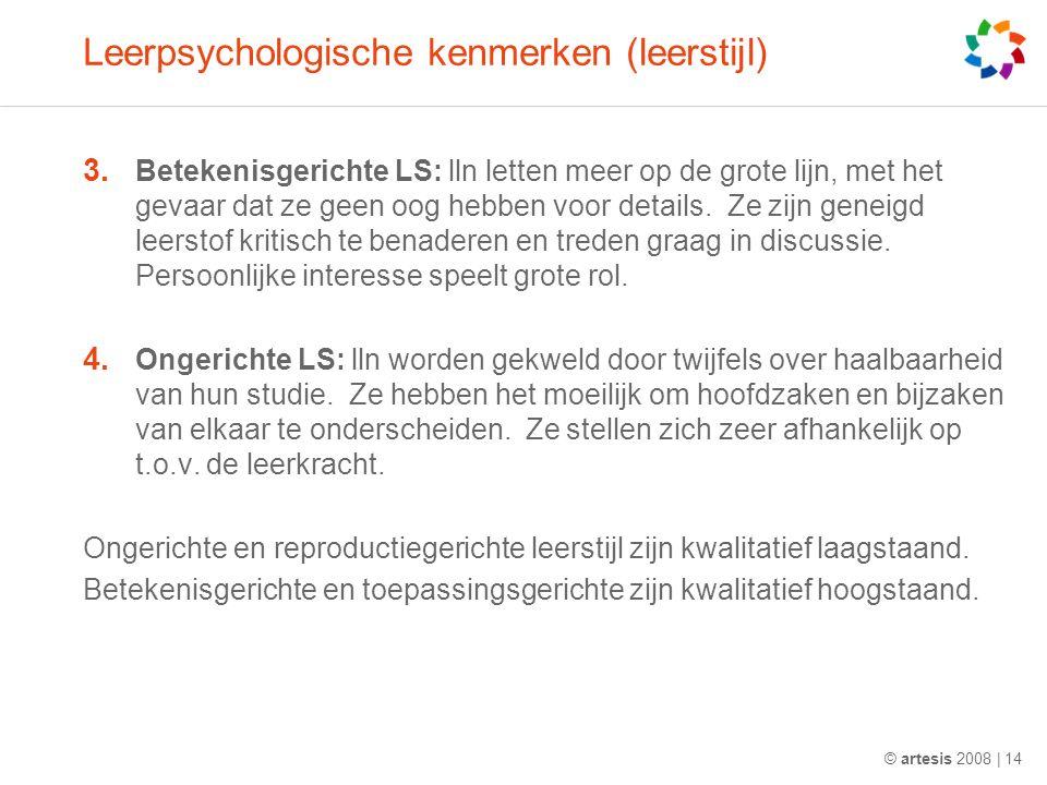 Leerpsychologische kenmerken (leerstijl) 3. Betekenisgerichte LS: lln letten meer op de grote lijn, met het gevaar dat ze geen oog hebben voor details