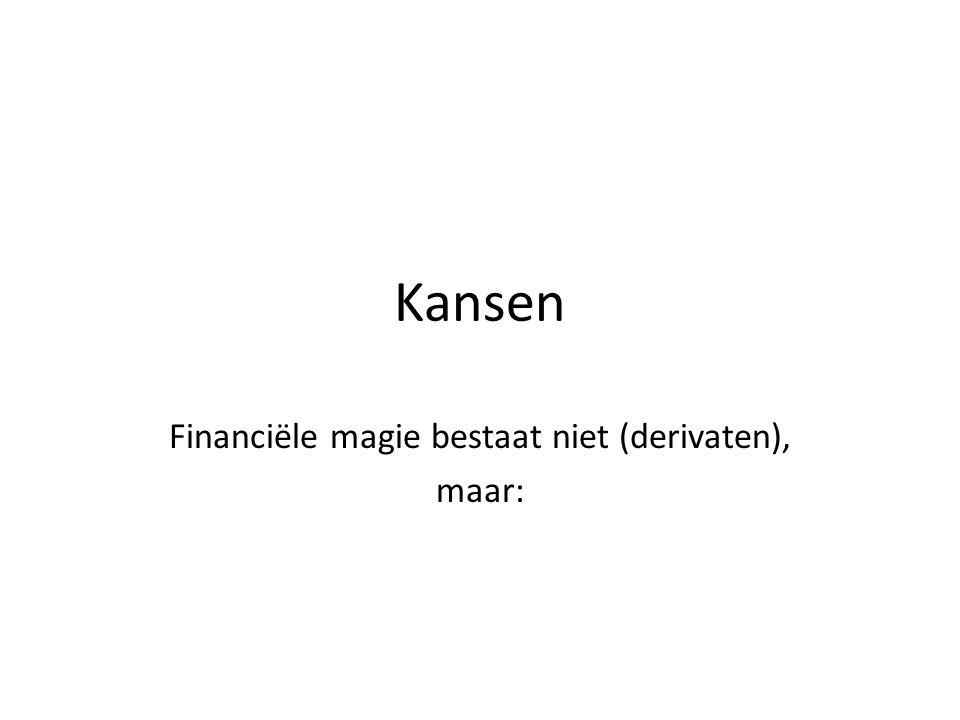 Financiële magie bestaat niet (derivaten), maar: