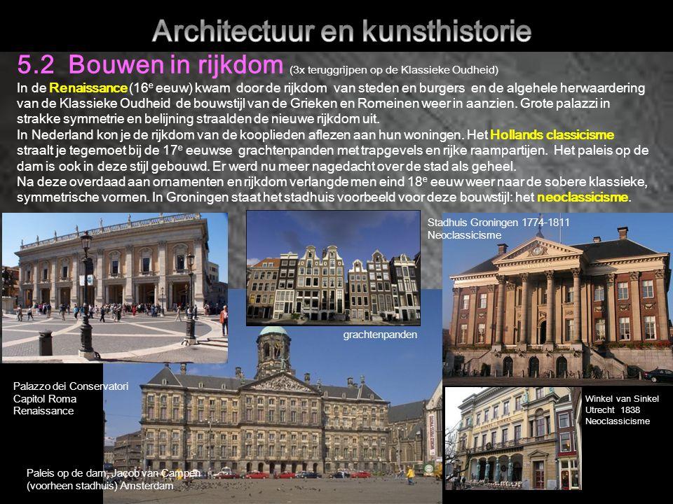 Stadhuis Groningen 1774-1811 Neoclassicisme 5.2 Bouwen in rijkdom (3x teruggrijpen op de Klassieke Oudheid) In de Renaissance (16 e eeuw) kwam door de rijkdom van steden en burgers en de algehele herwaardering van de Klassieke Oudheid de bouwstijl van de Grieken en Romeinen weer in aanzien.
