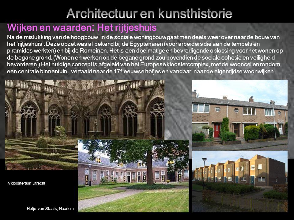 Wijken en waarden : Het rijtjeshuis Na de mislukking van de hoogbouw in de sociale woningbouw gaat men deels weer over naar de bouw van het 'rijtjeshuis'.