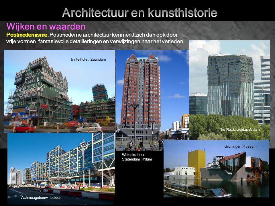 Wijken en waarden Postmodernisme :Postmoderne architectuur kenmerkt zich dan ook door vrije vormen, fantasievolle detailleringen en verwijzingen naar het verleden.