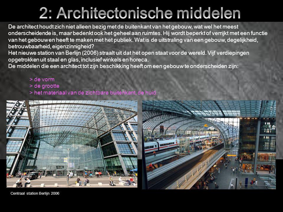 Centraal station Berlijn 2006 De architect houdt zich niet alleen bezig met de buitenkant van het gebouw, wat wel het meest onderscheidende is, maar bedenkt ook het geheel aan ruimtes.