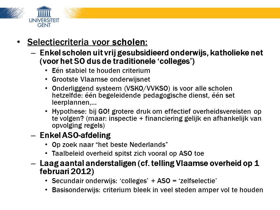 Selectiecriteria voor scholen: – Enkel scholen uit vrij gesubsidieerd onderwijs, katholieke net (voor het SO dus de traditionele 'colleges') Eén stabi