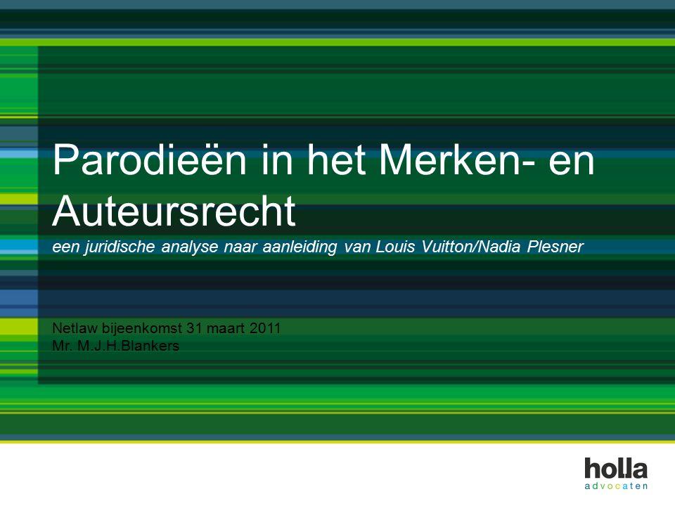 Parodieën in het Merken- en Auteursrecht een juridische analyse naar aanleiding van Louis Vuitton/Nadia Plesner Netlaw bijeenkomst 31 maart 2011 Mr. M