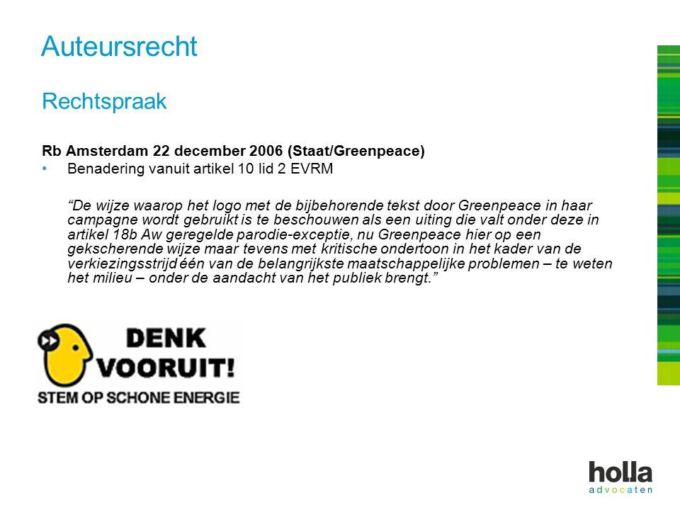 Rechtspraak Rb Amsterdam 22 december 2006 (Staat/Greenpeace) Benadering vanuit artikel 10 lid 2 EVRM De wijze waarop het logo met de bijbehorende tekst door Greenpeace in haar campagne wordt gebruikt is te beschouwen als een uiting die valt onder deze in artikel 18b Aw geregelde parodie-exceptie, nu Greenpeace hier op een gekscherende wijze maar tevens met kritische ondertoon in het kader van de verkiezingsstrijd één van de belangrijkste maatschappelijke problemen – te weten het milieu – onder de aandacht van het publiek brengt. Auteursrecht