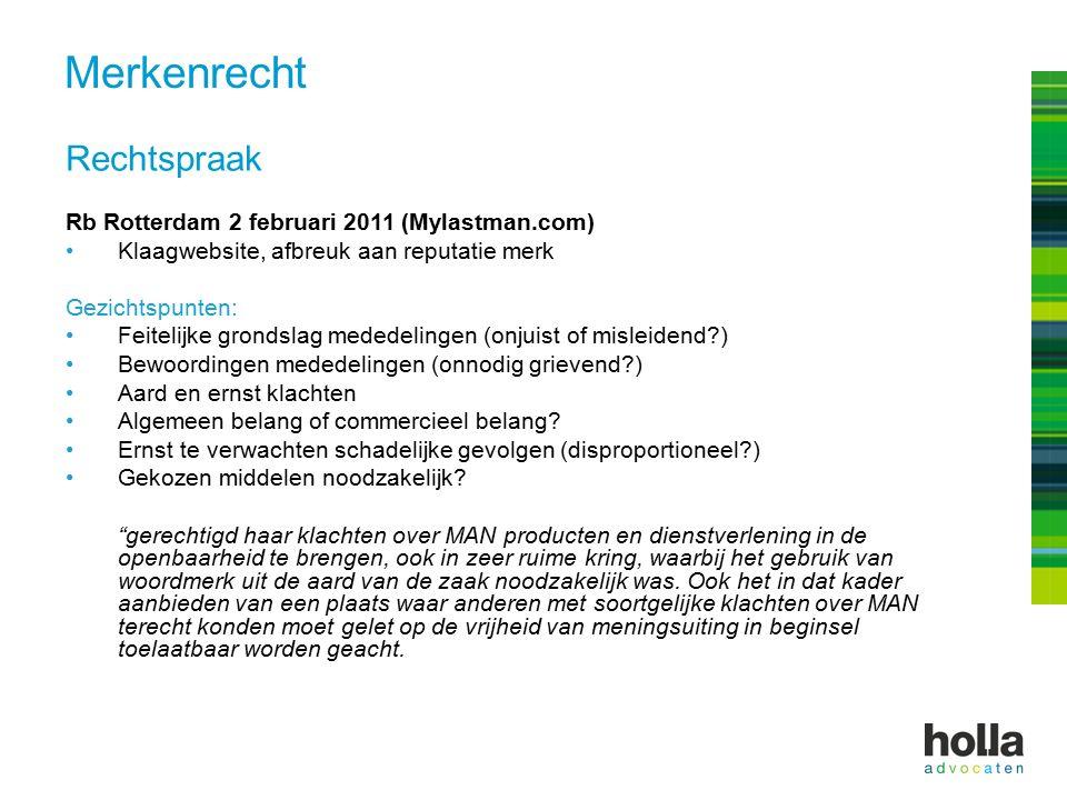 Rechtspraak Rb Rotterdam 2 februari 2011 (Mylastman.com) Klaagwebsite, afbreuk aan reputatie merk Gezichtspunten: Feitelijke grondslag mededelingen (o