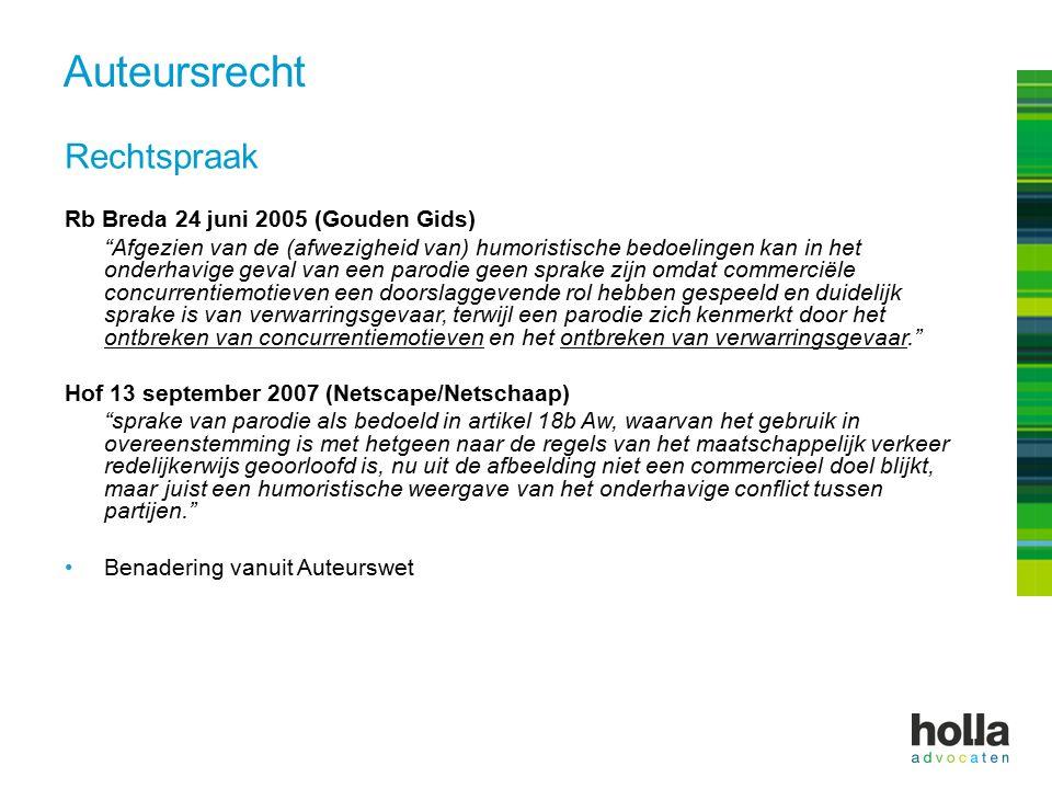 Rechtspraak Rb Breda 24 juni 2005 (Gouden Gids) Afgezien van de (afwezigheid van) humoristische bedoelingen kan in het onderhavige geval van een parodie geen sprake zijn omdat commerciële concurrentiemotieven een doorslaggevende rol hebben gespeeld en duidelijk sprake is van verwarringsgevaar, terwijl een parodie zich kenmerkt door het ontbreken van concurrentiemotieven en het ontbreken van verwarringsgevaar. Hof 13 september 2007 (Netscape/Netschaap) sprake van parodie als bedoeld in artikel 18b Aw, waarvan het gebruik in overeenstemming is met hetgeen naar de regels van het maatschappelijk verkeer redelijkerwijs geoorloofd is, nu uit de afbeelding niet een commercieel doel blijkt, maar juist een humoristische weergave van het onderhavige conflict tussen partijen. Benadering vanuit Auteurswet Auteursrecht