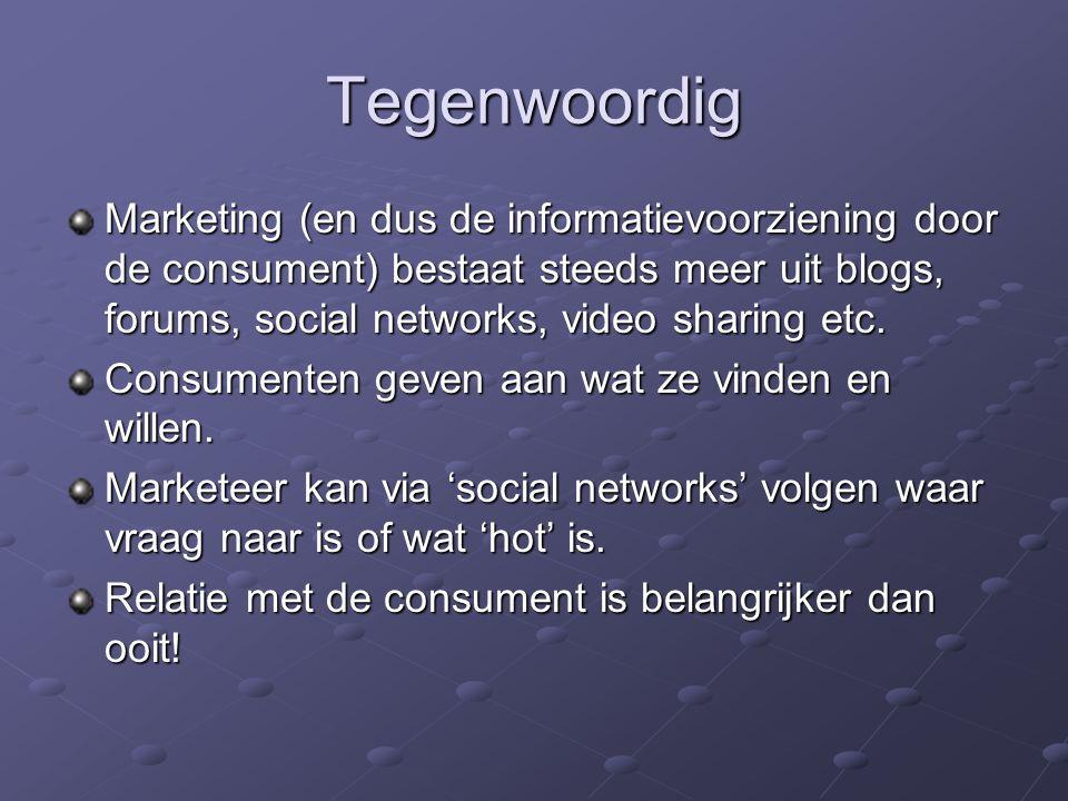 Tegenwoordig Marketing (en dus de informatievoorziening door de consument) bestaat steeds meer uit blogs, forums, social networks, video sharing etc.