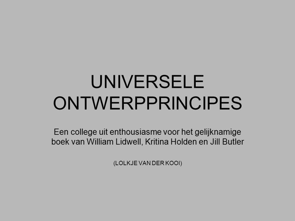 UNIVERSELE ONTWERPPRINCIPES Een college uit enthousiasme voor het gelijknamige boek van William Lidwell, Kritina Holden en Jill Butler (LOLKJE VAN DER