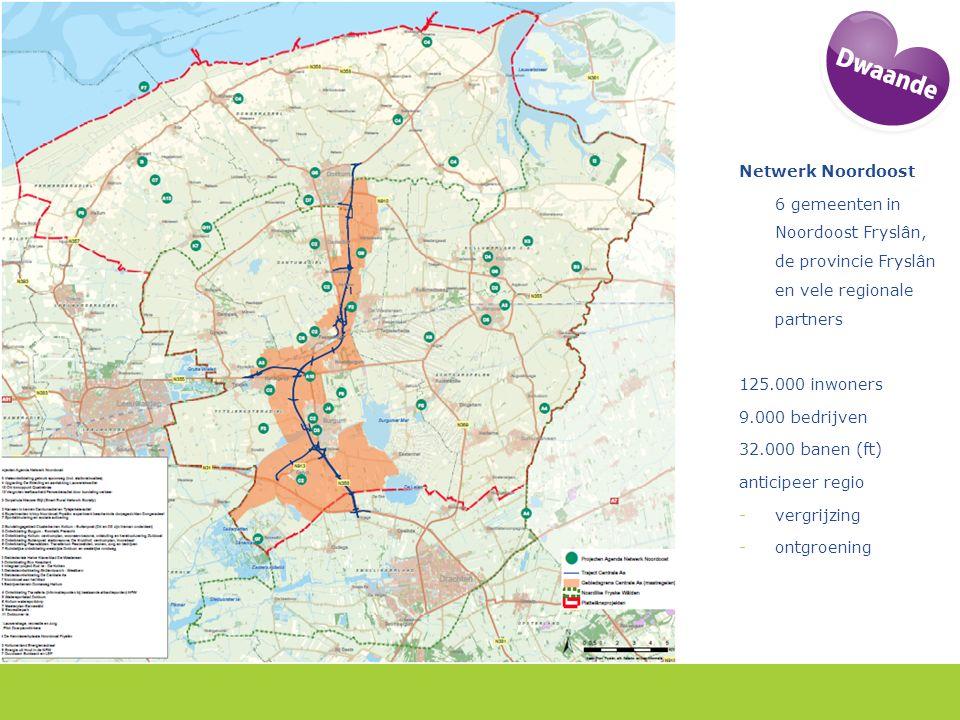 Netwerk Noordoost 6 gemeenten in Noordoost Fryslân, de provincie Fryslân en vele regionale partners 125.000 inwoners 9.000 bedrijven 32.000 banen (ft) anticipeer regio -vergrijzing -ontgroening