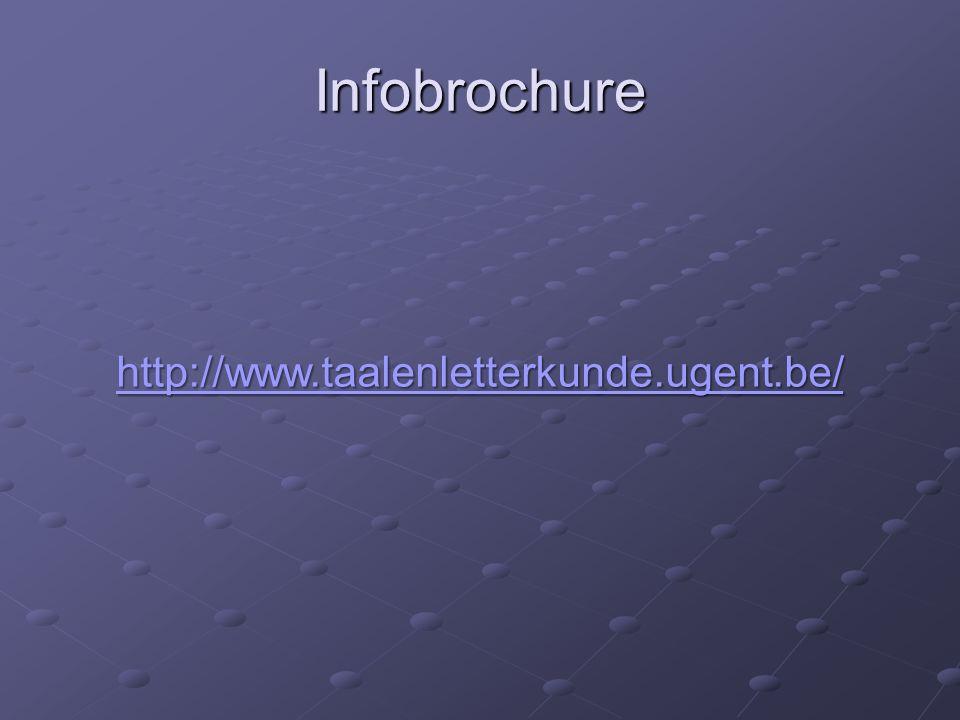 Infobrochure http://www.taalenletterkunde.ugent.be/