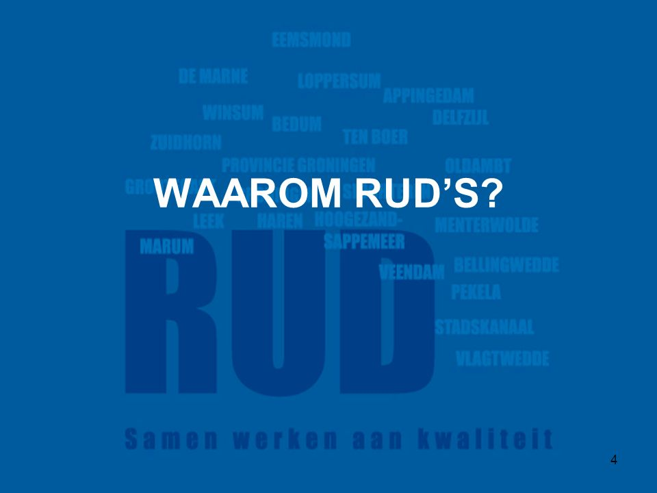 25 Dit is de RUD Voldoet aan kwaliteitscriteria –Door samenwerking ontstaat robuuste, minder kwetsbare organisatie, o.a.