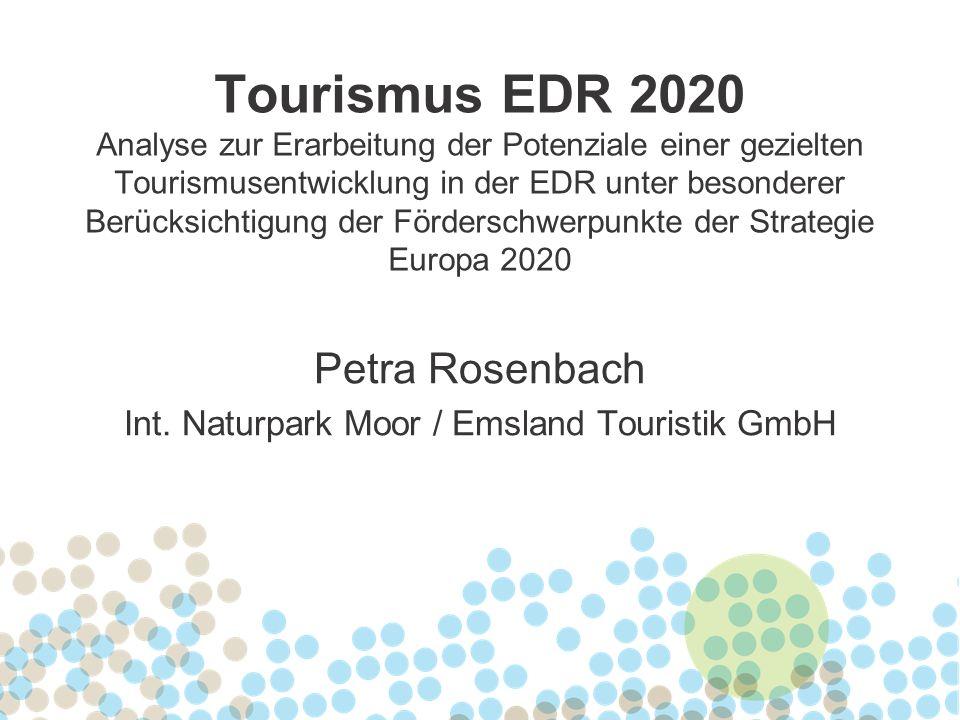 Tourismus EDR 2020 Analyse zur Erarbeitung der Potenziale einer gezielten Tourismusentwicklung in der EDR unter besonderer Berücksichtigung der Förder