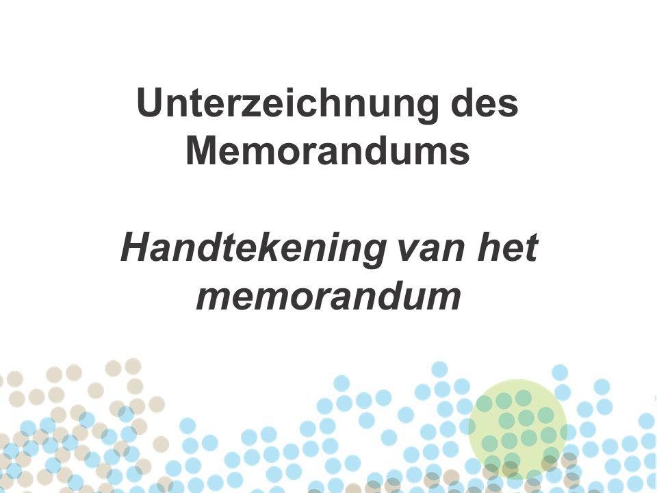 Unterzeichnung des Memorandums Handtekening van het memorandum