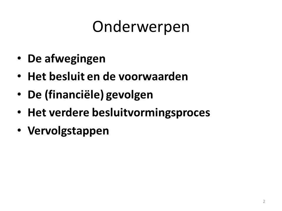 13 Inbreng personeel geen automatisme voor nieuwe intreders/participanten die nieuwe taken inbrengen Afspraken voor afstemming bedrijfsvoering gemeente en RUD