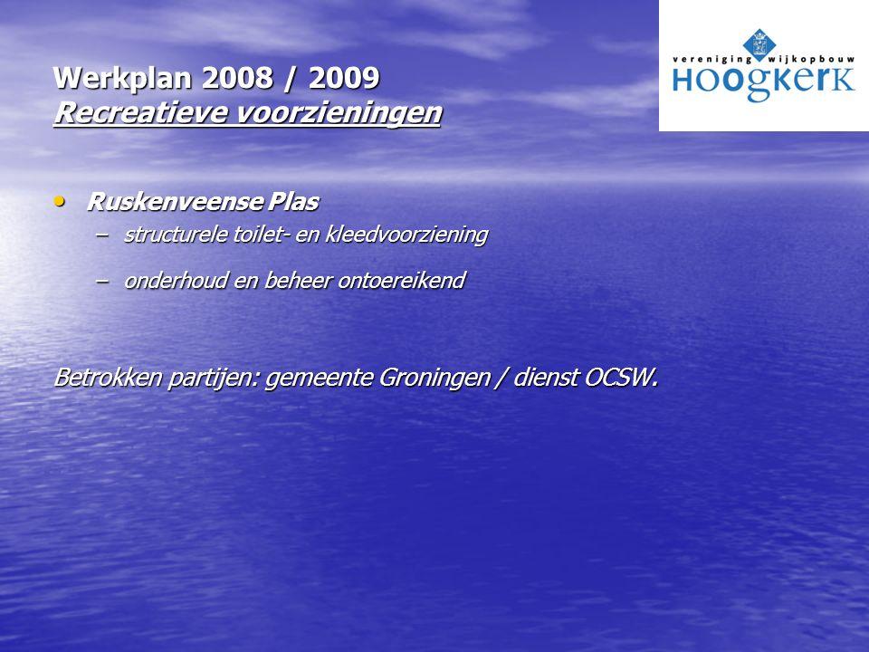 Werkplan 2008 / 2009 Recreatieve voorzieningen Ruskenveense Plas Ruskenveense Plas –structurele toilet- en kleedvoorziening –onderhoud en beheer ontoe