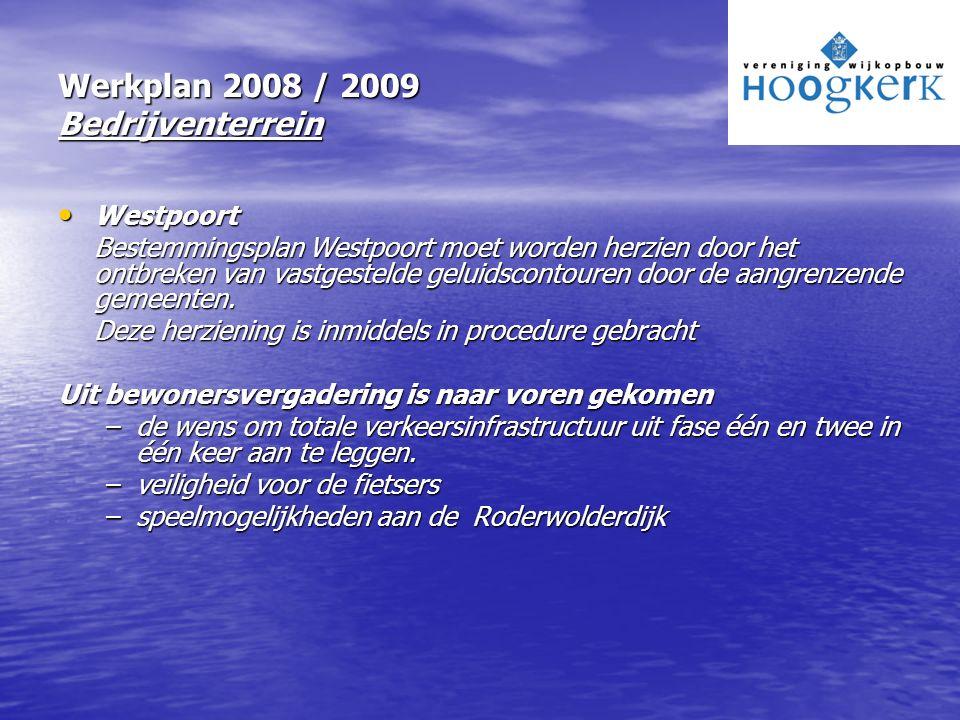 Werkplan 2008 / 2009 Bedrijventerrein Westpoort Westpoort Bestemmingsplan Westpoort moet worden herzien door het ontbreken van vastgestelde geluidscon