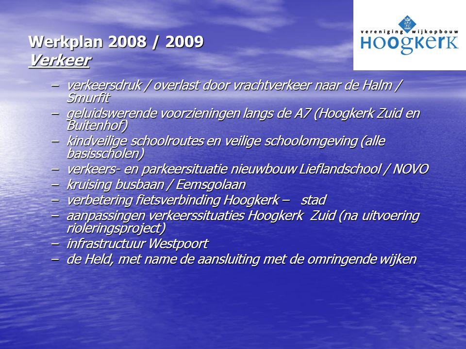 Werkplan 2008 / 2009 Verkeer –verkeersdruk / overlast door vrachtverkeer naar de Halm / Smurfit –geluidswerende voorzieningen langs de A7 (Hoogkerk Zu
