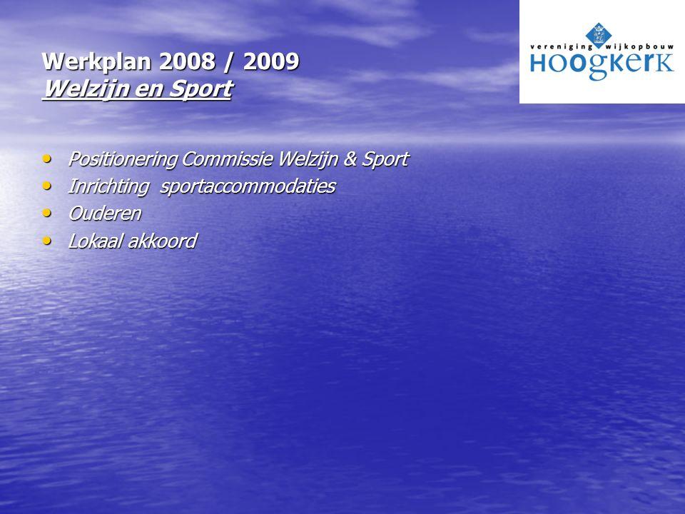 Werkplan 2008 / 2009 Welzijn en Sport Positionering Commissie Welzijn & Sport Positionering Commissie Welzijn & Sport Inrichting sportaccommodaties In