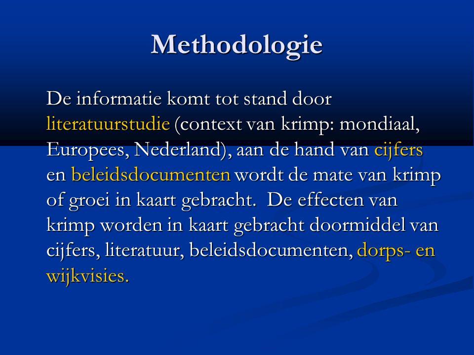 Methodologie De informatie komt tot stand door literatuurstudie (context van krimp: mondiaal, Europees, Nederland), aan de hand van cijfers en beleidsdocumenten wordt de mate van krimp of groei in kaart gebracht.