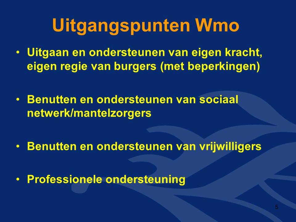 Uitgangspunten Wmo Uitgaan en ondersteunen van eigen kracht, eigen regie van burgers (met beperkingen) Benutten en ondersteunen van sociaal netwerk/mantelzorgers Benutten en ondersteunen van vrijwilligers Professionele ondersteuning 5