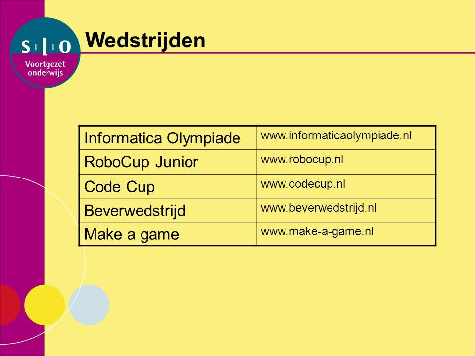 Wedstrijden Informatica Olympiade www.informaticaolympiade.nl RoboCup Junior www.robocup.nl Code Cup www.codecup.nl Beverwedstrijd www.beverwedstrijd.