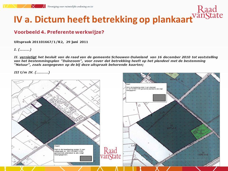 IV a. Dictum heeft betrekking op plankaart Voorbeeld 4.