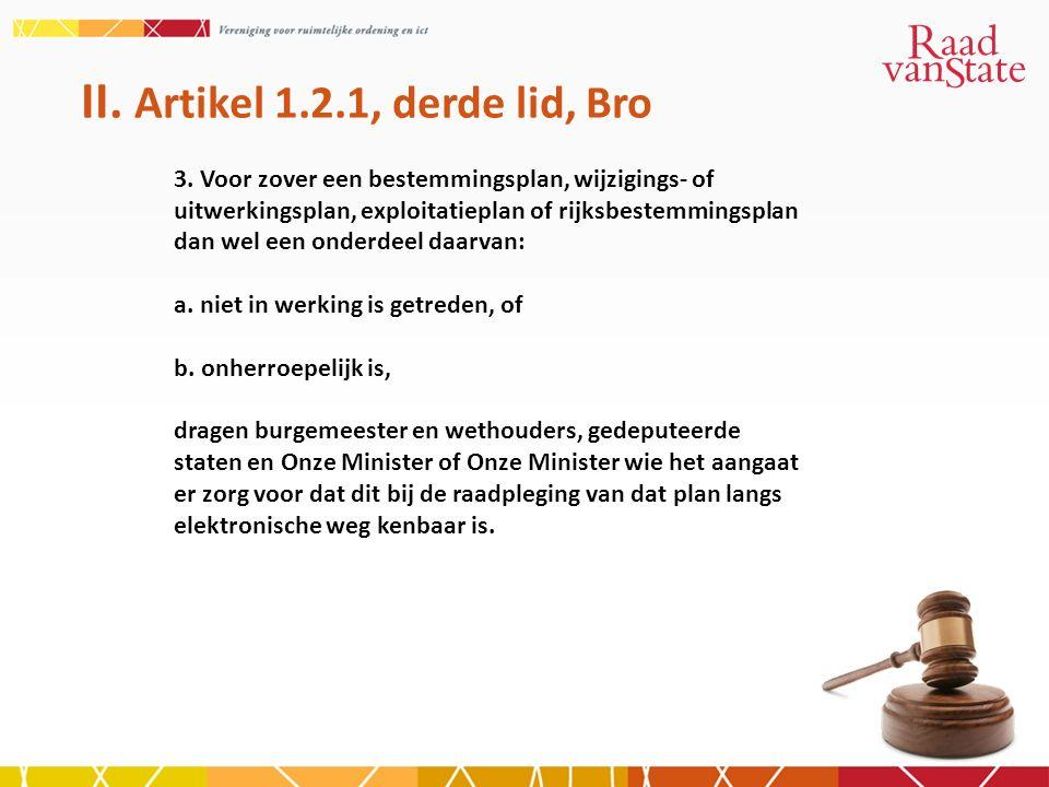 II. Artikel 1.2.1, derde lid, Bro 3.