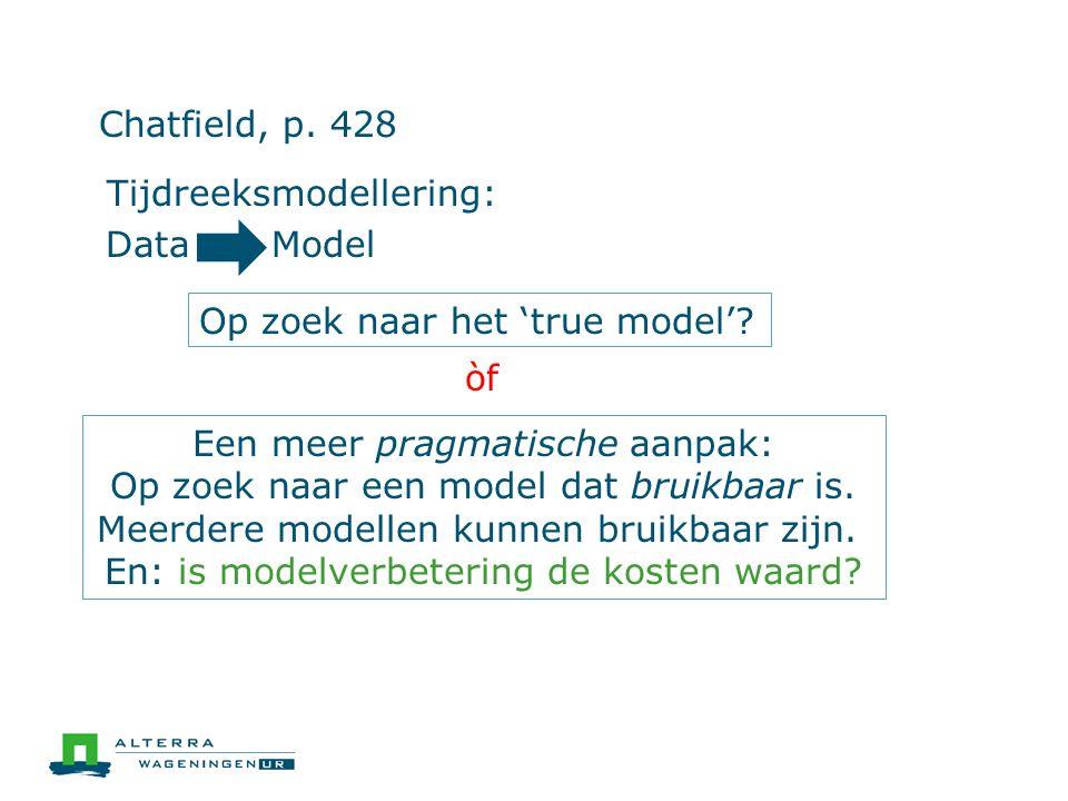 Tijdreeksmodellering: DataModel Chatfield, p. 428 Op zoek naar het 'true model'.