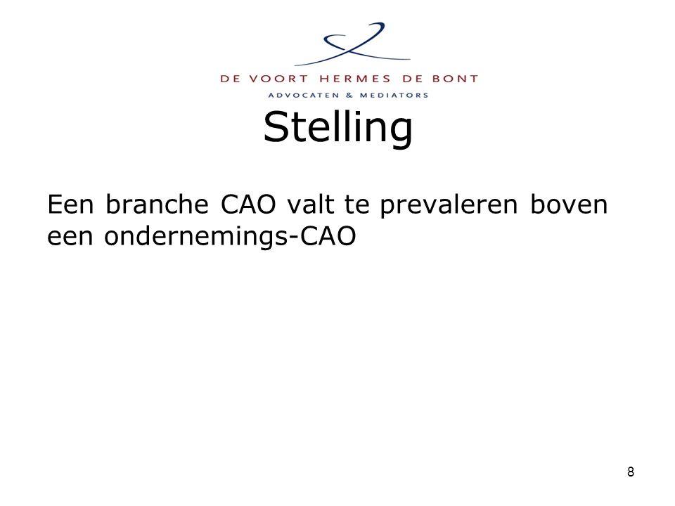 8 Stelling Een branche CAO valt te prevaleren boven een ondernemings-CAO