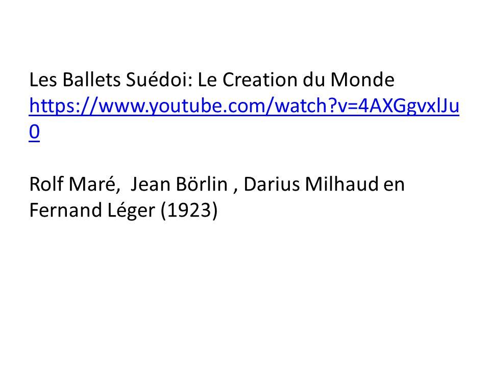 Les Ballets Suédoi: Le Creation du Monde https://www.youtube.com/watch?v=4AXGgvxlJu 0 Rolf Maré, Jean Börlin, Darius Milhaud en Fernand Léger (1923)