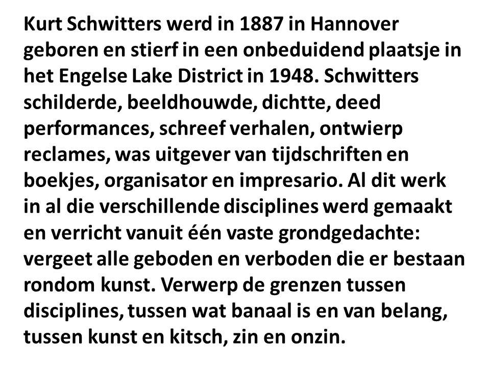 Kurt Schwitters werd in 1887 in Hannover geboren en stierf in een onbeduidend plaatsje in het Engelse Lake District in 1948. Schwitters schilderde, be