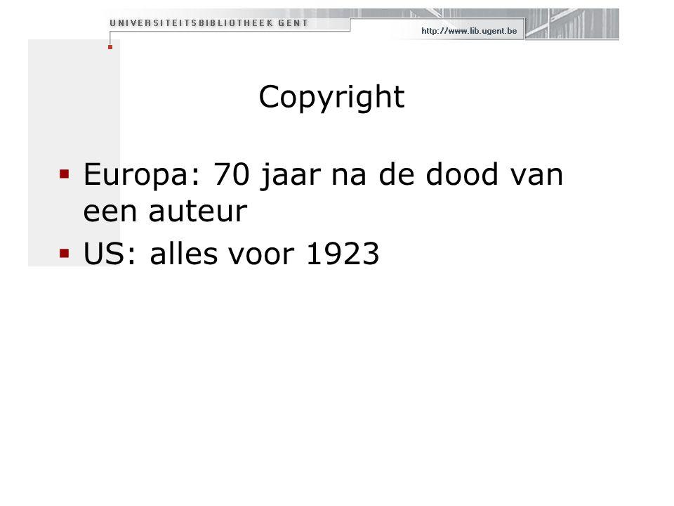 Copyright  Europa: 70 jaar na de dood van een auteur  US: alles voor 1923