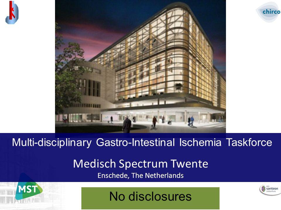 No disclosures Multi-disciplinary Gastro-Intestinal Ischemia Taskforce Medisch Spectrum Twente Enschede, The Netherlands